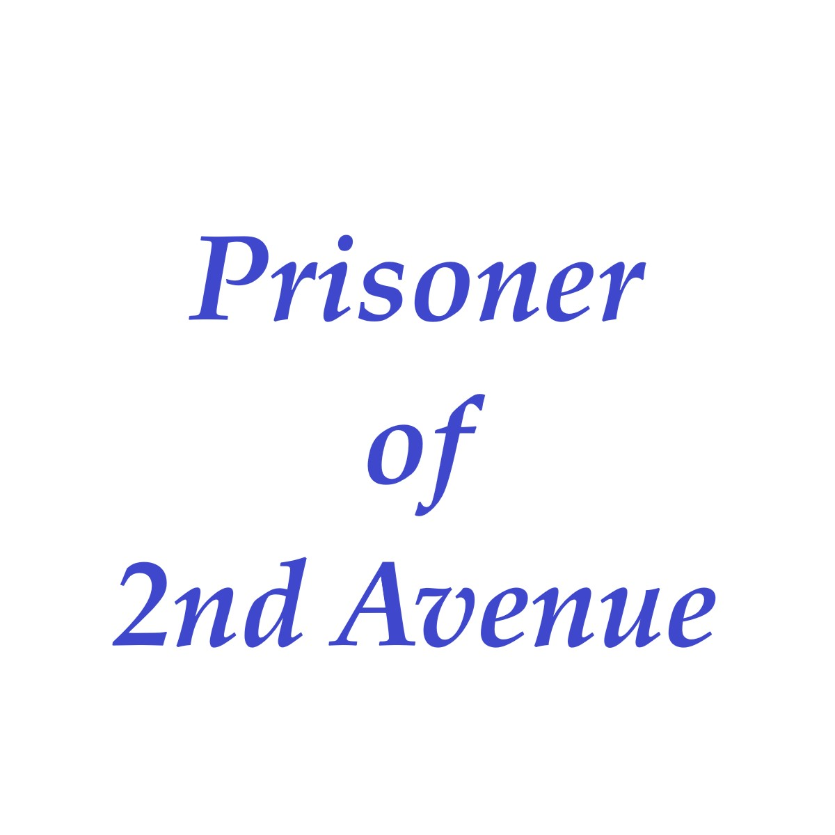 Prisoner of 2nd Ave