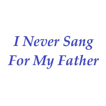 Never Sang for my Father