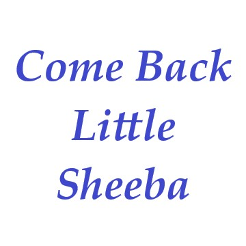 Come Back Little Sheeba